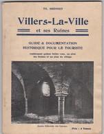VILLERS-LA-VILLE-ET SES RUINES-GUIDE&DOCUMENTATION-TH.BRENNET-64 PAGES-1928-DIMENSIONS+-13-18CM-VOYEZ 6 SCANS - Villers-la-Ville