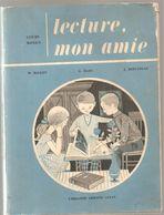 Scolaire Llivre De Lecture Lecture Mon Amie Pour CM Par BALLOT, MARC & REPUSSEAU  Librairie Armand Colin De 1962 - 6-12 Years Old