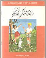 Scolaire Llivre De Lecture Le Livre Que J'aime Pour CP 2 ème Livret Par MORGENTHALER & ISNARD Librairie ISTRA De 1964 - 6-12 Years Old
