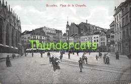 CPA BRUXELLES PLACE DE LA CHAPELLE - Places, Squares