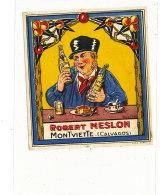 AN 222/ ETIQUETTE   CIDRE EAU DE VIE ROBERT MESLON  MONTVIETTE  (CALVADOS) - Labels
