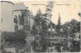 Fontaine-l'Evêque NA47: L'Etang Et Le Château 1910 - Fontaine-l'Evêque