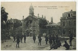MILITARIA GUERRE 14/18 AMIENS SOMME : La Gare St Roch - St Roch Station  Après Les Bombardements Allemands - Guerre 1914-18