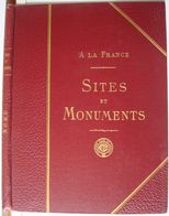 A La France. - Sites Et Monuments. - Le Nord (Aisne, Nord, Pas-de-Calais, Somme). - Picardie - Nord-Pas-de-Calais