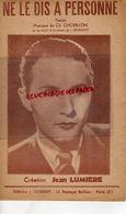 PARTITION MUSIQUE- JEAN LUMIERE- NE LE DIS A PERSONNE-TANGO- CH. CHOBILLON- J. DUMONT-PARIS - Partitions Musicales Anciennes