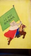 Le Roi Babar, Jardin Des Modes, 1933, Enfantina - Books, Magazines, Comics
