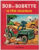 BOB ET BOBETTE     LE PERE MOUSTACHE       N° 93 - Bob Et Bobette