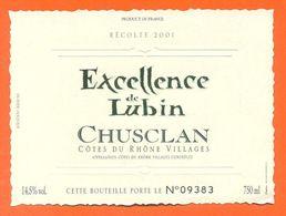 étiquette Vin De Cotes Du Rhone Villages Exellence De Lubin Chusclan 2001 - 75 Cl - Côtes Du Rhône