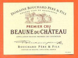 étiquette Vin De Bourgogne Beaune Du Chateau 1er Cru Bouchard Père Et Fils à Beaune - 75 Cl - Bourgogne