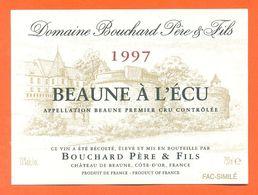 étiquette Fac Similé Vin De Bourgogne Beaune à L'écu 1997 Bouchard à Beaune - 75 Cl - Bourgogne