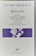 """HENRI MICHAUX Qui Je Fus POESIE GALLIMARD """"FORMAT POCHE""""  : - Etat: TTB  260 GR (bib 65) - French Authors"""
