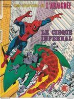 "L Araignée LE CIRQUE INFERNAL Serie Marvel 1979 "" GRAND FORMAT TTB état""220gr - Marvel France"