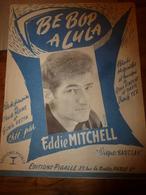 """1956 : Chanson Par EDDIE MITCHELL (portrait Sur La Couverture)---> BE BOP A LULA  , Disques """"Barclay"""" - Noten & Partituren"""