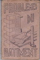 Livre Problèmes Du Bâtiment édition ROCHAT 1956 Arithmétique Et Géométrie Résistance Des Matériaux - Books, Magazines, Comics