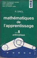 Livre Mathématiques De L'apprentissage édition DUNOD 1964 Tome 1 Arithmétique - Books, Magazines, Comics