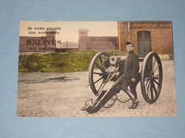 Je Vous Envoie Des Nouvelles De Malines Ma Garnison - Malines