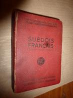 1924 Dictionnaire GARNIER --> Suédois - Français (SVENSK- FRANSK  ORDBOK ) Par P. Desfeuilles , Editions Garnier- Frères - Dizionari