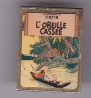 Pin's  TINTIN  L'OREILLE CASSEE - Comics