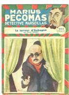 """Pierre Yrondy - MARIUS PEGOMAS """"La Terreur D'AUBAGNE """" Numéro 10 Edit. Baudinière Circa 1935 Police,Enquête,Marseille - Livres, BD, Revues"""