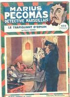 """Pierre Yrondy - MARIUS PEGOMAS """"Le Trafiquant D'Opium"""" Numéro 3 Edit. Baudinière Circa 1935 Police,Enquête,Marseille - Livres, BD, Revues"""