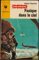 Bob Morane - Panique Dans Le Ciel -  Henri Vernes -  Marabout Junior   N° 34 - Books, Magazines, Comics