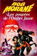 Bob Morane - Les Poupées De L' Ombre Jaune -  Henri Vernes - Pocket Marabout  122 / 122 - Books, Magazines, Comics
