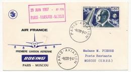 FRANCE - Enveloppe 1ere Liaison Aérienne Paris Varsovie Moscou - AF 726 - 20 Juin 1967 - Primi Voli