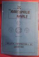 Bulletin De La Marcophilie Navale N° 25 De Janvier 1993 - Tijdschriften