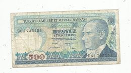 Billet ,Turquie , 500 Turk Lirasi ,1970, 2 Scans - Turkey