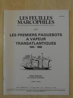 """LES FEUILLES MARCOPHILES : SUPPLÉMENT N° 238 """" LES PREMIERS PAQUEBOTS A VAPEUR TRANSATLANTIQUE 1840 - 1868 """" - Filatelie En Postgeschiedenis"""