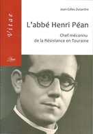 L'abbé Henri Péan - Chef Méconnu De La Résistance En Touraine - Books, Magazines, Comics