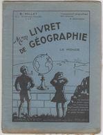 Mon Livret De Géographie - 1950 - E. Millet - Le Monde - Chine - Etats Unis - Afrique - Asie - Europe - 6-12 Years Old