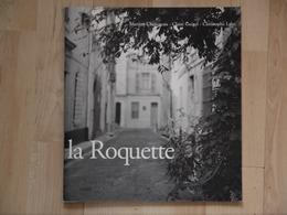 LA ROQUETTE    ARLES  CHAVANEAU  GUIGAL  LALOI - Provence - Alpes-du-Sud
