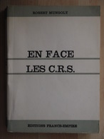 EN FACE LES C.R.S.  CRS ROBERT MUNGOLY  DEDICACE - Books, Magazines, Comics