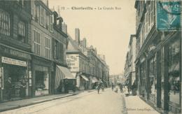 08 CHARLEVILLE / La Grande Rue / - Charleville