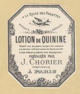 Etiquette Parfum à La Reine Des Violettes Lotion De Quinine J. Chorier Parfumeur PARIS Format : 7,3 Cm X 9 Cm Sup.Etat - Labels