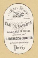 Etiquette Parfum à La Reine Des Violettes Eau De Lavande E. François & Chorier Parfumeurs PARIS Format : 4,6 Cm X 7,8 Cm - Labels