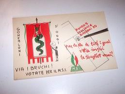 Propaganda Elezioni Politiche MSI  - Via I Bruchi - 1970 Ca. - Vieux Papiers