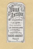 Etiquette Parfum Huile Antique Superfine ...... Roche & Baudet PARIS Format : 2,6 Cm X 5,6 Cm En Superbe.Etat - Labels
