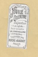 Etiquette Parfum Huile De Quinine Superfine ...... Roche & Baudet PARIS Format : 2,6 Cm X 5,6 Cm En Superbe.Etat - Labels