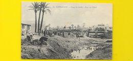 MARRAKECH Rare Camp Du Guéliz Pont Sur L'Oued (Felix) Maroc - Marrakech