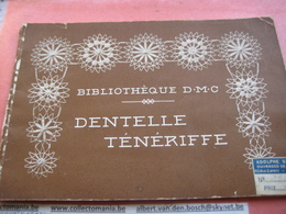 2 Catalogues Disegni Lavore, Dibujos, Muster, Patterns BRODERIE, Dentelle TENERIFFE DMCi Circa 1900 Naaien Kant Coudre - Mode