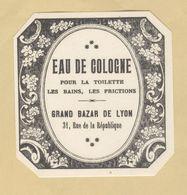 Etiquette Parfum Eau De Cologne Pour La Toilette Les Bains Les Frictions Grand Bazar De LYON - 7,7 Cm X 8,1 Cm - Labels