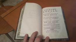 SYSTÈME SOCIAL OU PRINCIPES NATURELS DE LA MORALE ET DE LA POLITIQUE. - 1701-1800