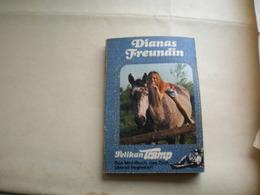 Dianas Freundin Pelikan Tramp Horses Small Format 131 Pages - Books, Magazines, Comics