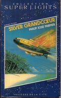 Silver Grandcœur Par Philip Jose Farmer - Superlights N°29 - Presses De La Cité