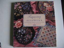 Loisirs Créatifs Tapestry & Beadwork- Julia Hickman 128 Pages - 1993 TBE - Books, Magazines, Comics