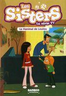 Les Sisters, La Série TV - Le Nanimal De Loulou - D'après L'univers BD De William Et Cazenove - Bamboo - Books, Magazines, Comics