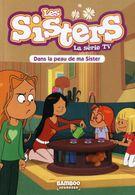 Les Sisters, La Série TV - Dans La Peau De Ma Sister - D'après L'univers BD De William Et Cazenove - Bamboo - Books, Magazines, Comics