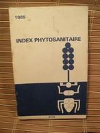 Index Phytosanitaire 1985 ACTA / Traitement Fruits Légumes Céréales - Garden